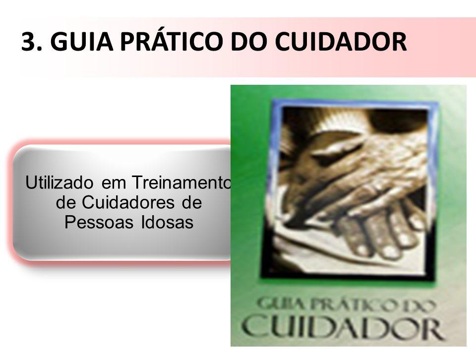 3. GUIA PRÁTICO DO CUIDADOR Utilizado em Treinamento de Cuidadores de Pessoas Idosas