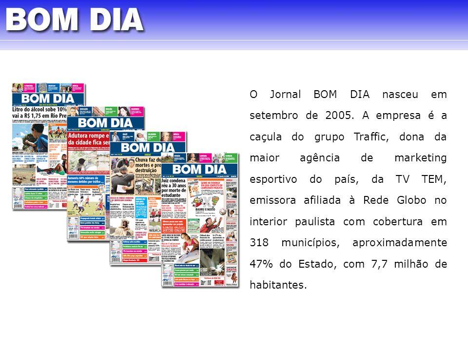 O Jornal BOM DIA nasceu em setembro de 2005. A empresa é a caçula do grupo Traffic, dona da maior agência de marketing esportivo do país, da TV TEM, e