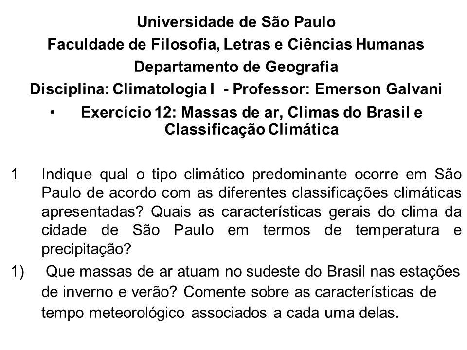 Universidade de São Paulo Faculdade de Filosofia, Letras e Ciências Humanas Departamento de Geografia Disciplina: Climatologia I - Professor: Emerson