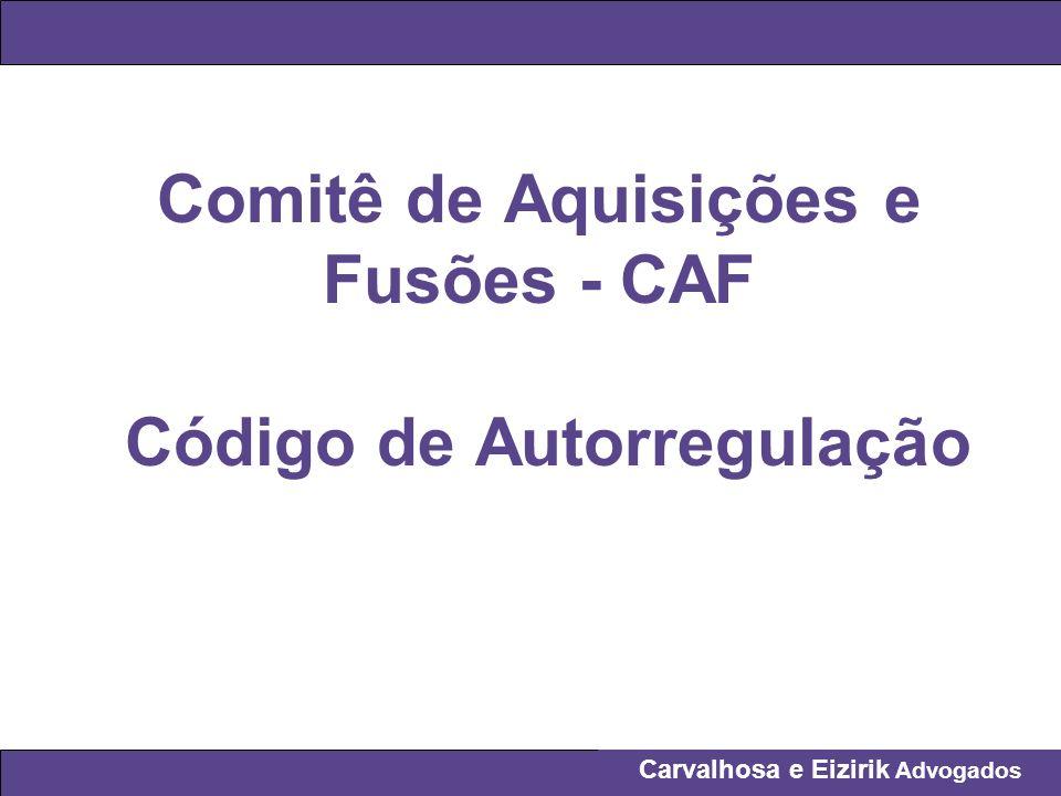 Carvalhosa e Eizirik Advogados Comitê de Aquisições e Fusões - CAF Código de Autorregulação