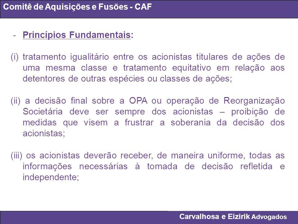 Carvalhosa e Eizirik Advogados Comitê de Aquisições e Fusões - CAF -Princípios Fundamentais: (i) tratamento igualitário entre os acionistas titulares