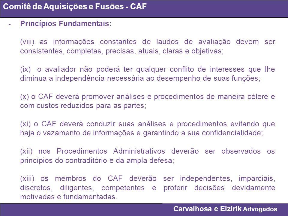 Carvalhosa e Eizirik Advogados Comitê de Aquisições e Fusões - CAF -Princípios Fundamentais: (viii) as informações constantes de laudos de avaliação d