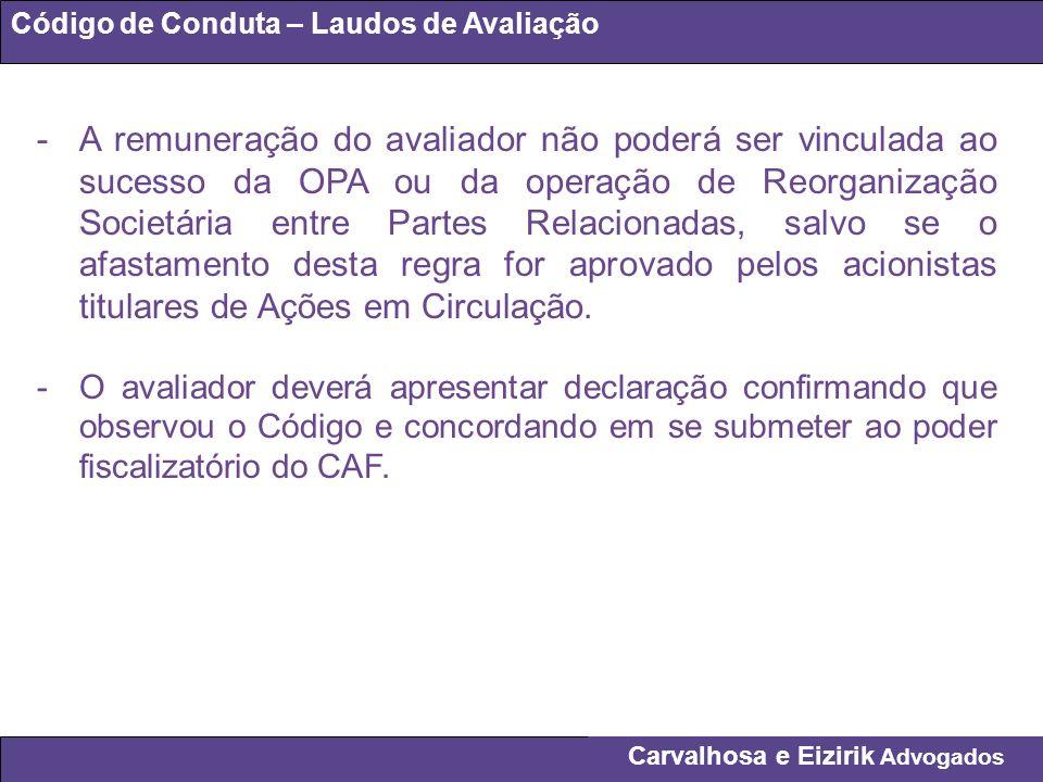 Carvalhosa e Eizirik Advogados Código de Conduta – Laudos de Avaliação -A remuneração do avaliador não poderá ser vinculada ao sucesso da OPA ou da op