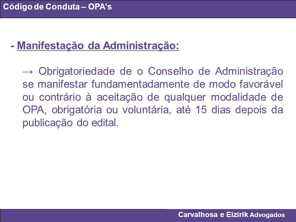 Carvalhosa e Eizirik Advogados Código de Conduta – OPAs - Manifestação da Administração: Obrigatoriedade de o Conselho de Administração se manifestar