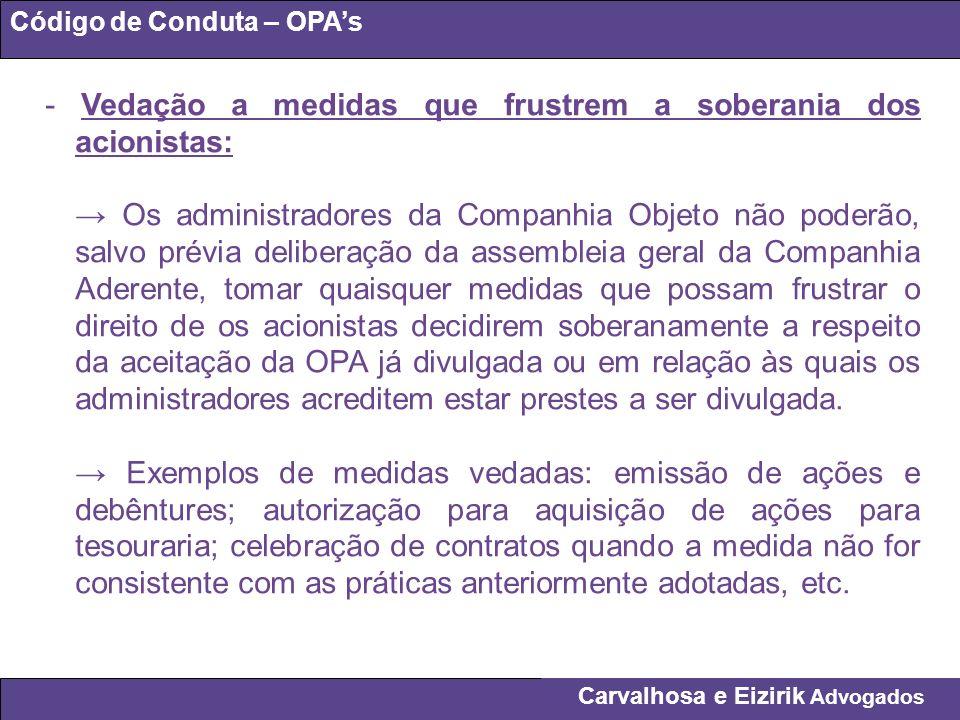 Carvalhosa e Eizirik Advogados Código de Conduta – OPAs - Vedação a medidas que frustrem a soberania dos acionistas: Os administradores da Companhia O