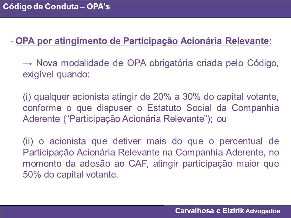 Carvalhosa e Eizirik Advogados Código de Conduta – OPAs - OPA por atingimento de Participação Acionária Relevante: Nova modalidade de OPA obrigatória