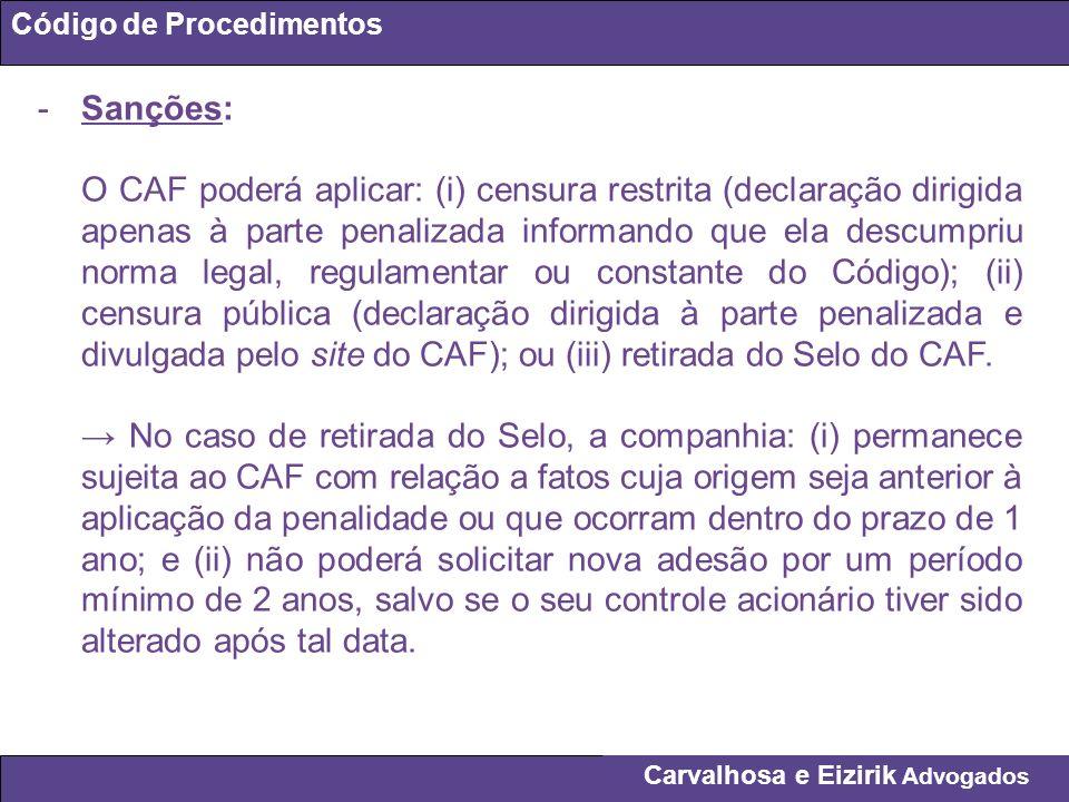 Carvalhosa e Eizirik Advogados Código de Procedimentos -Sanções: O CAF poderá aplicar: (i) censura restrita (declaração dirigida apenas à parte penali