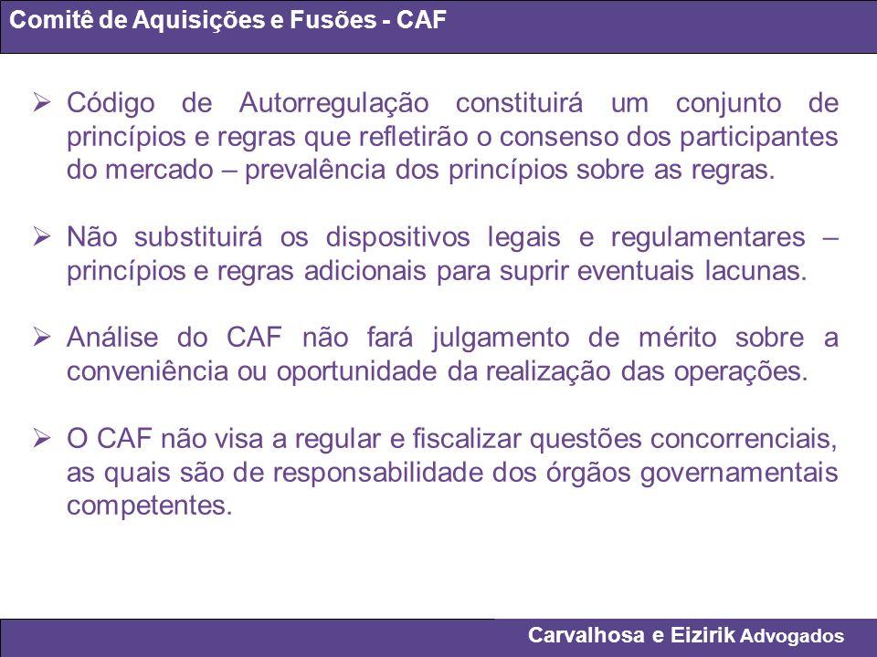 Carvalhosa e Eizirik Advogados Comitê de Aquisições e Fusões - CAF Código de Autorregulação constituirá um conjunto de princípios e regras que refleti
