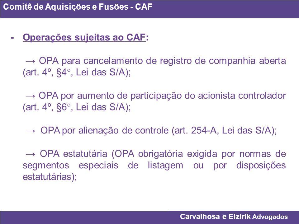 Carvalhosa e Eizirik Advogados Comitê de Aquisições e Fusões - CAF - Operações sujeitas ao CAF: OPA para cancelamento de registro de companhia aberta