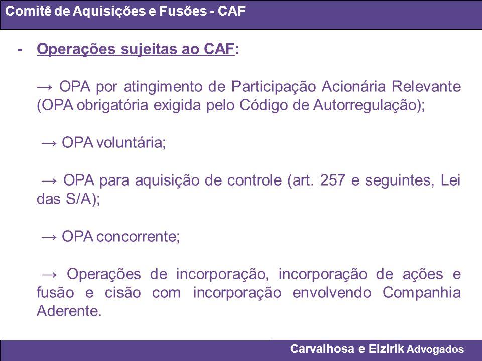 Carvalhosa e Eizirik Advogados Comitê de Aquisições e Fusões - CAF - Operações sujeitas ao CAF: OPA por atingimento de Participação Acionária Relevant