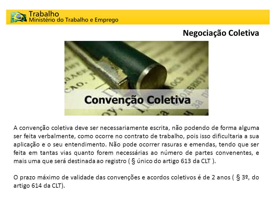 A convenção coletiva deve ser necessariamente escrita, não podendo de forma alguma ser feita verbalmente, como ocorre no contrato de trabalho, pois is