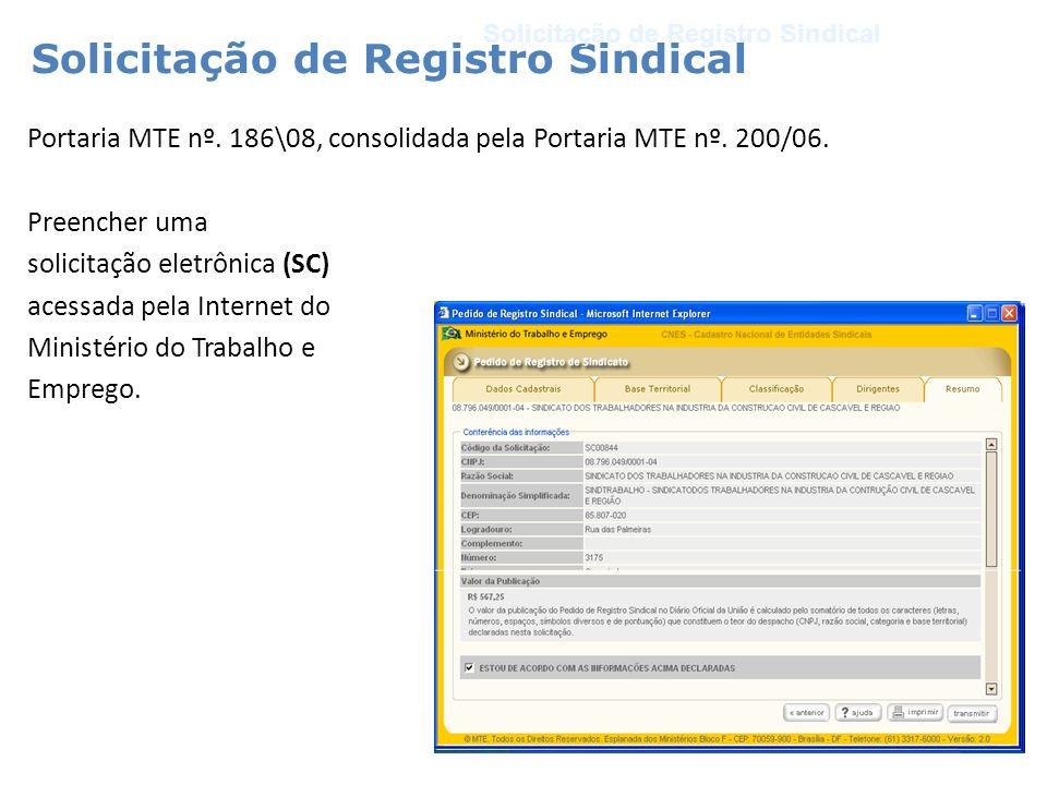 Portaria MTE nº. 186\08, consolidada pela Portaria MTE nº. 200/06. Preencher uma solicitação eletrônica (SC) acessada pela Internet do Ministério do T
