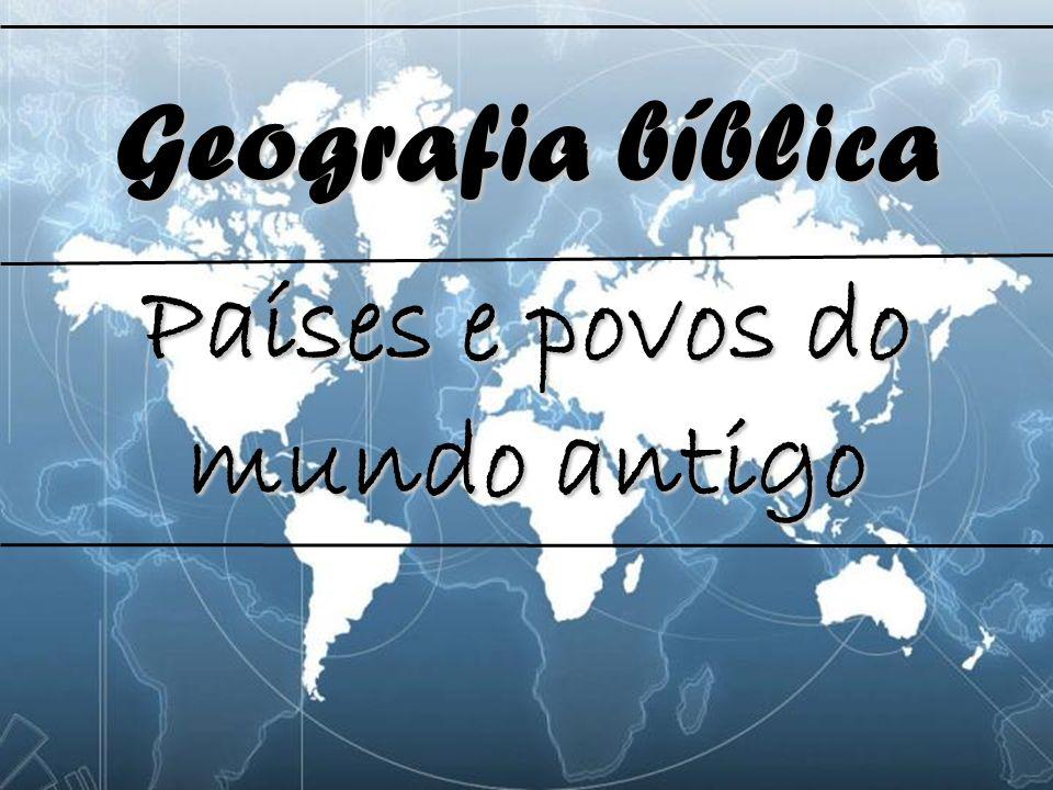 Países e povos do mundo antigo Geografia bíblica