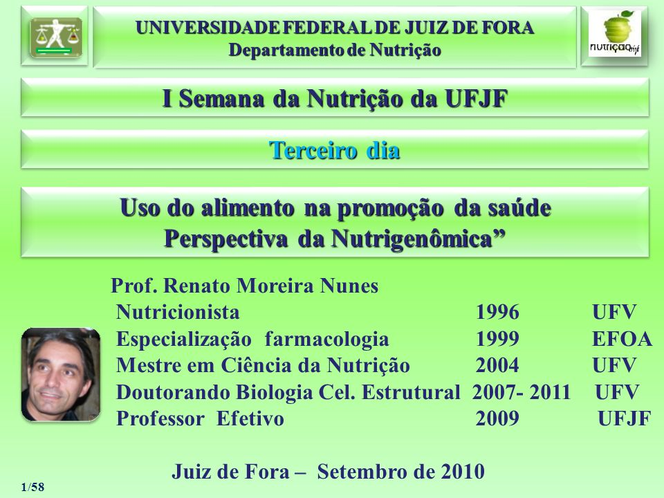 Uso do alimento na promoção da saúde Perspectiva da Nutrigenômica Uso do alimento na promoção da saúde Perspectiva da Nutrigenômica 1/58 UNIVERSIDADE