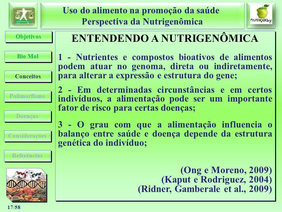 Uso do alimento na promoção da saúde Perspectiva da Nutrigenômica Uso do alimento na promoção da saúde Perspectiva da Nutrigenômica 17/58 ENTENDENDO A
