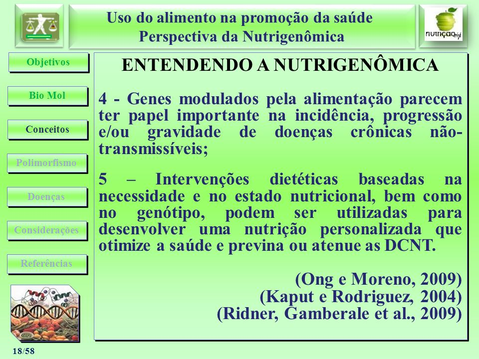Uso do alimento na promoção da saúde Perspectiva da Nutrigenômica Uso do alimento na promoção da saúde Perspectiva da Nutrigenômica 18/58 ENTENDENDO A