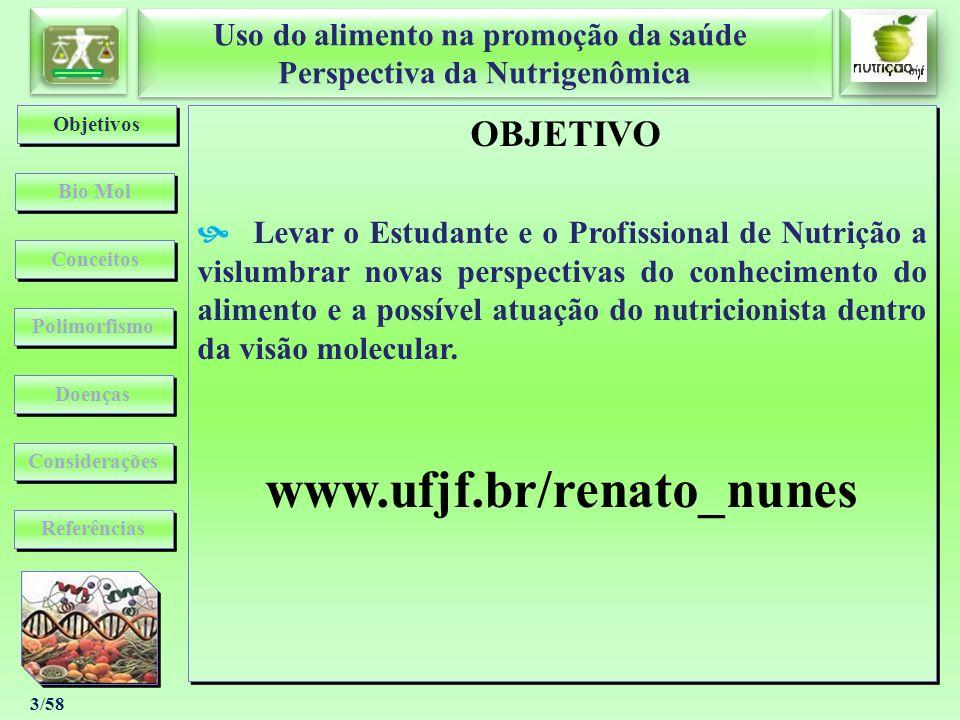 Uso do alimento na promoção da saúde Perspectiva da Nutrigenômica Uso do alimento na promoção da saúde Perspectiva da Nutrigenômica 3/58 OBJETIVO Leva