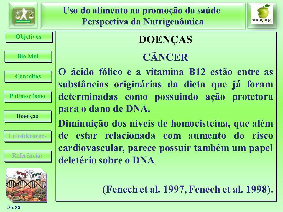 Uso do alimento na promoção da saúde Perspectiva da Nutrigenômica Uso do alimento na promoção da saúde Perspectiva da Nutrigenômica 36/58 DOENÇAS CÃNC