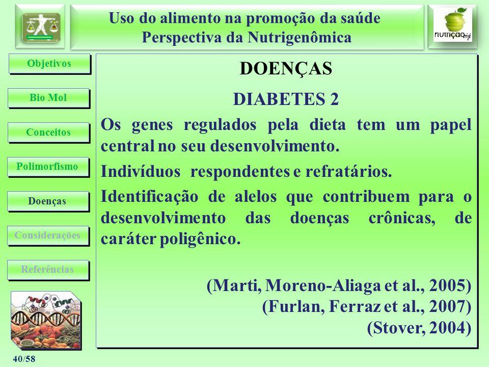Uso do alimento na promoção da saúde Perspectiva da Nutrigenômica Uso do alimento na promoção da saúde Perspectiva da Nutrigenômica 40/58 DOENÇAS DIAB
