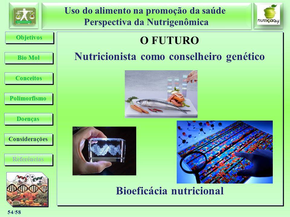 Uso do alimento na promoção da saúde Perspectiva da Nutrigenômica Uso do alimento na promoção da saúde Perspectiva da Nutrigenômica 54/58 O FUTURO Nut