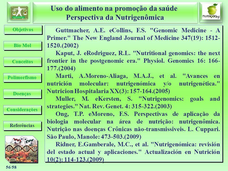 Uso do alimento na promoção da saúde Perspectiva da Nutrigenômica Uso do alimento na promoção da saúde Perspectiva da Nutrigenômica 56/58 Guttmacher,