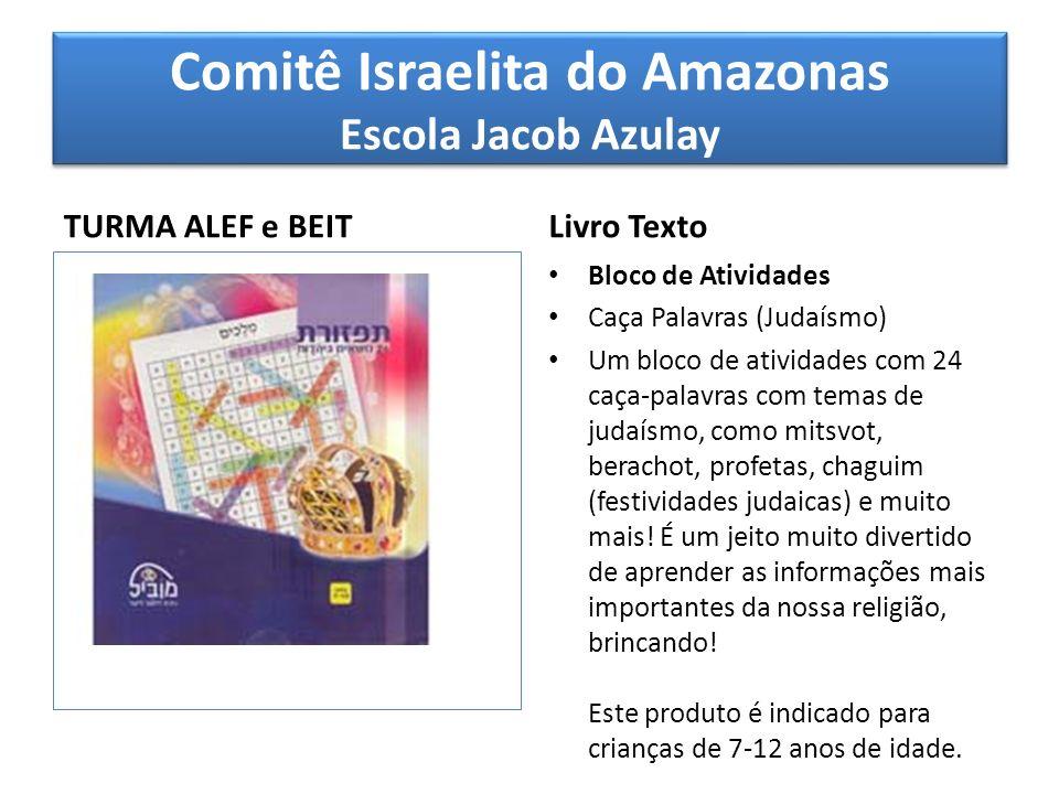Comitê Israelita do Amazonas Escola Jacob Azulay TURMA ALEF e BEIT Livro Texto Bloco de Atividades Caça Palavras (Judaísmo) Um bloco de atividades com