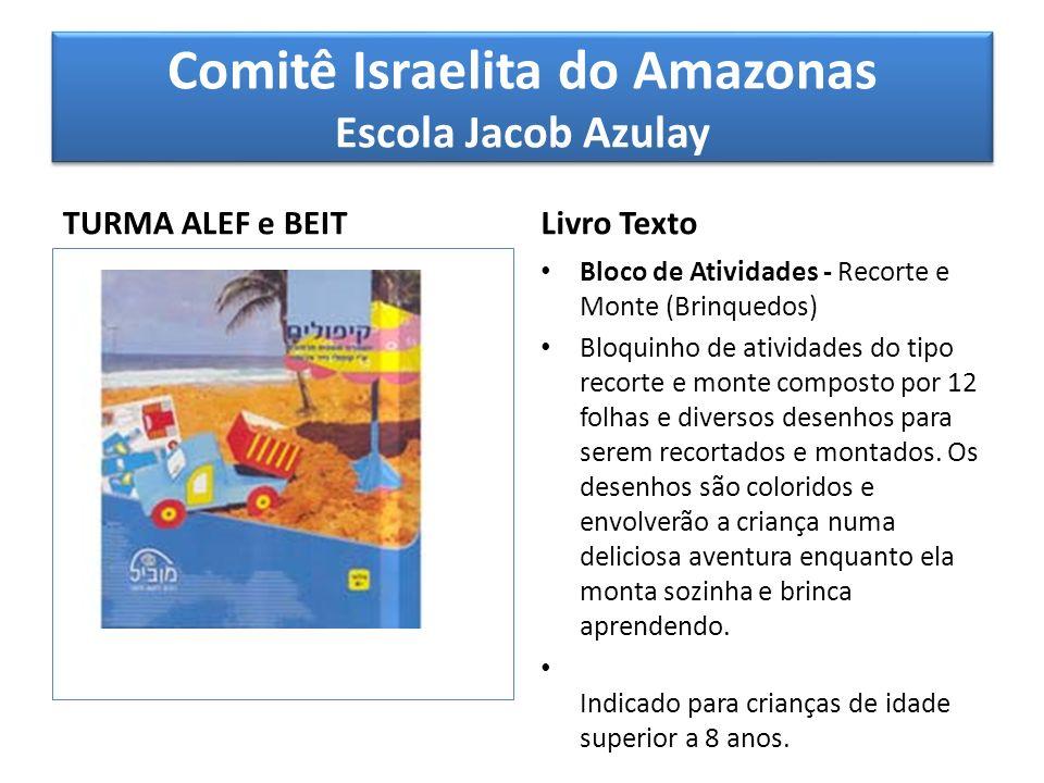 Comitê Israelita do Amazonas Escola Jacob Azulay TURMA ALEF e BEIT Livro Texto Bloco de Atividades - Recorte e Monte (Brinquedos) Bloquinho de ativida