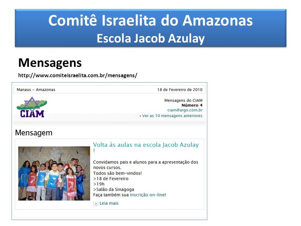 Comitê Israelita do Amazonas Escola Jacob Azulay Mensagens http://www.comiteisraelita.com.br/mensagens/