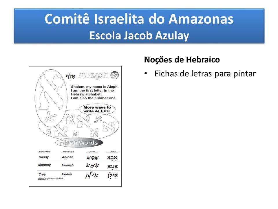 Comitê Israelita do Amazonas Escola Jacob Azulay Noções de Hebraico Fichas de letras para pintar