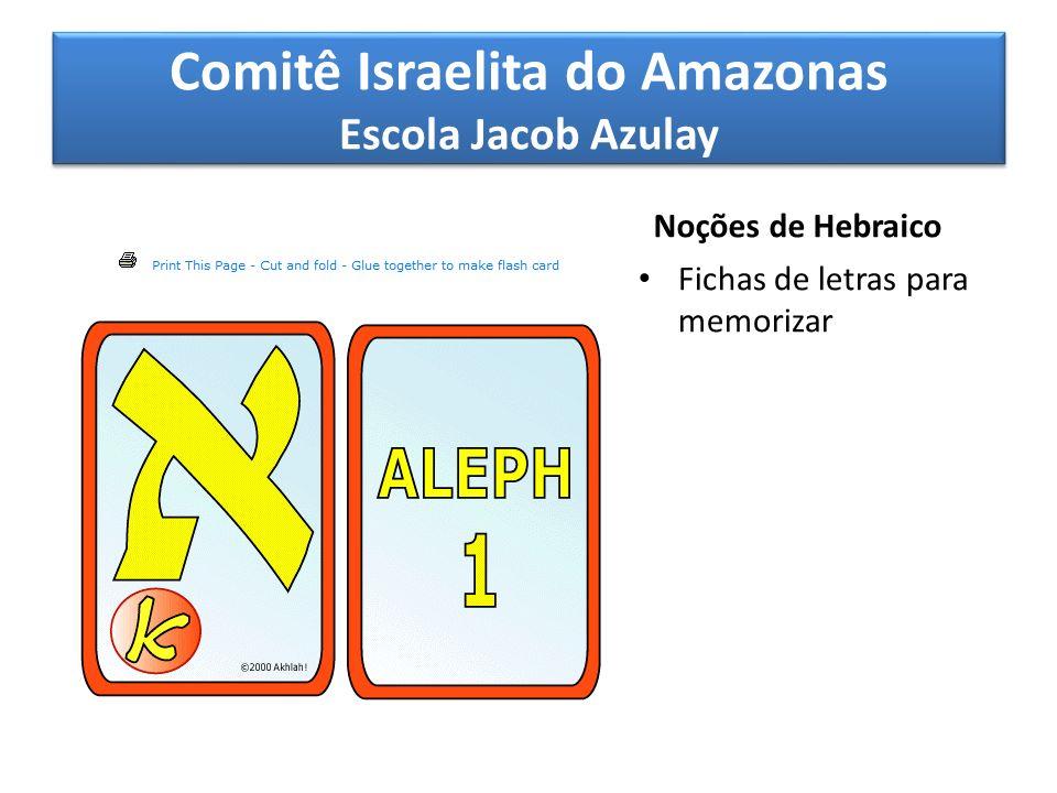 Comitê Israelita do Amazonas Escola Jacob Azulay Noções de Hebraico Fichas de letras para memorizar