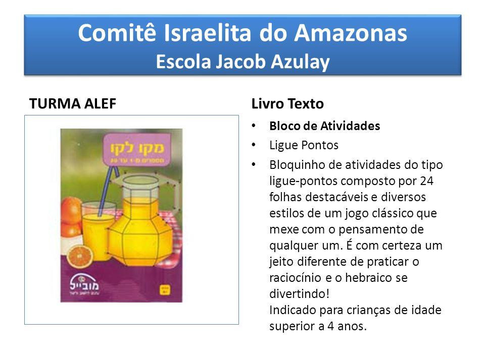 Comitê Israelita do Amazonas Escola Jacob Azulay TURMA ALEF Livro Texto Bloco de Atividades Ligue Pontos Bloquinho de atividades do tipo ligue-pontos