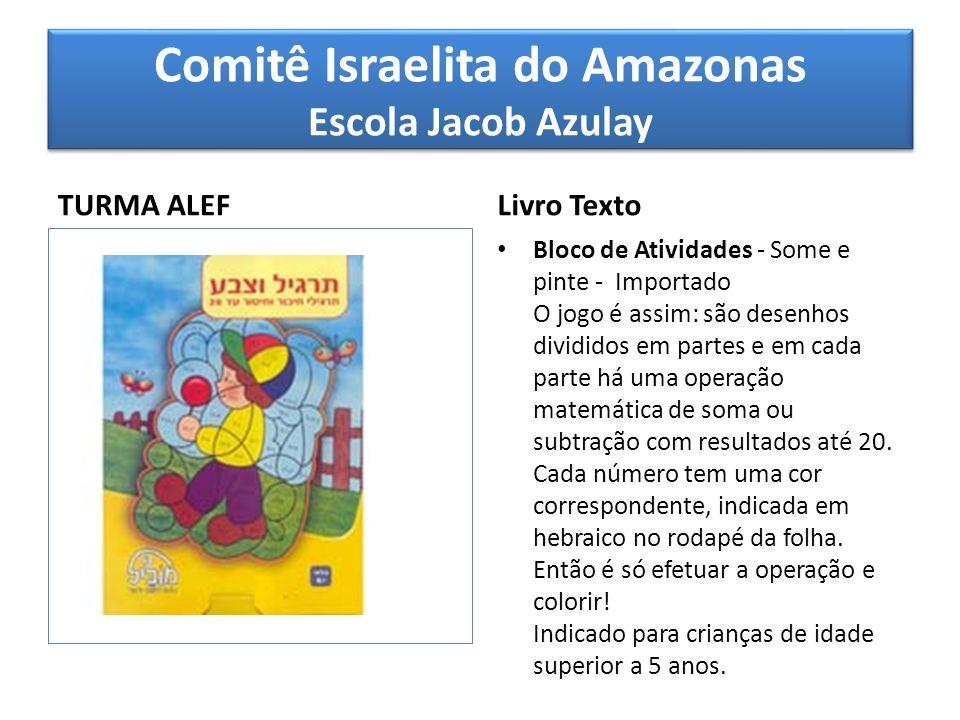 Comitê Israelita do Amazonas Escola Jacob Azulay TURMA ALEF Livro Texto Bloco de Atividades - Some e pinte - Importado O jogo é assim: são desenhos di