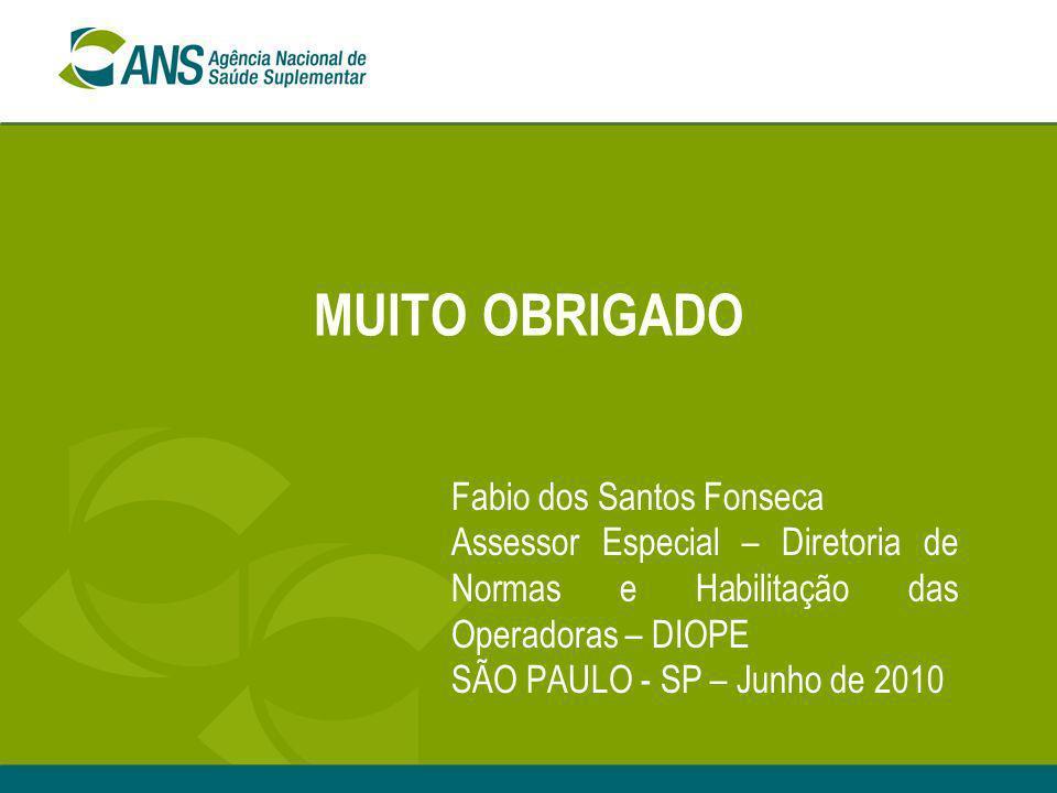 MUITO OBRIGADO Fabio dos Santos Fonseca Assessor Especial – Diretoria de Normas e Habilitação das Operadoras – DIOPE SÃO PAULO - SP – Junho de 2010