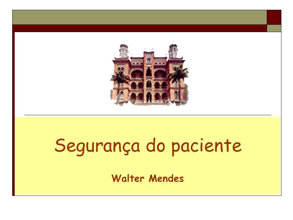 Segurança do paciente Walter Mendes