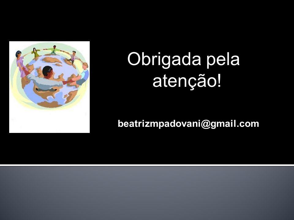 beatrizmpadovani@gmail.com Obrigada pela atenção!