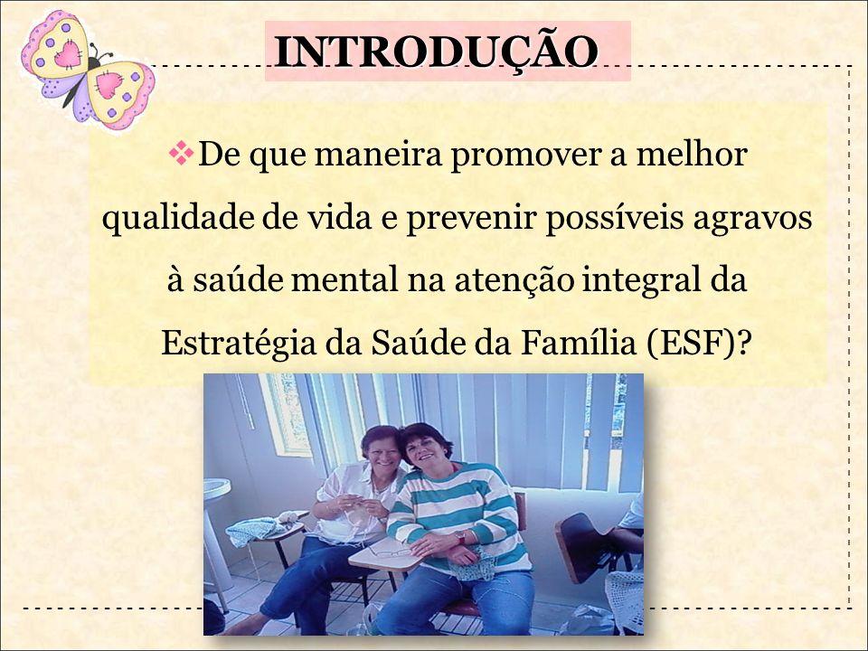 De que maneira promover a melhor qualidade de vida e prevenir possíveis agravos à saúde mental na atenção integral da Estratégia da Saúde da Família (