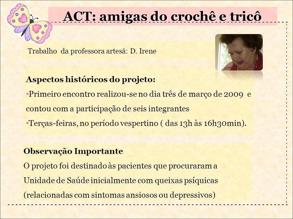 Trabalho da professora artesã: D. Irene - - - - - - - - - - - - - - - - - - - - - - - - - - - - - - - - - - - - ACT: amigas do crochê e tricô - - - -