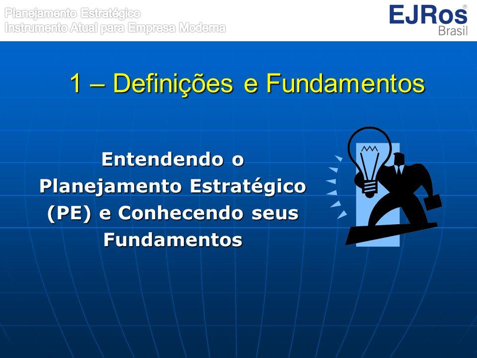Entendendo o Planejamento Estratégico (PE) e Conhecendo seus Fundamentos 1 – Definições e Fundamentos