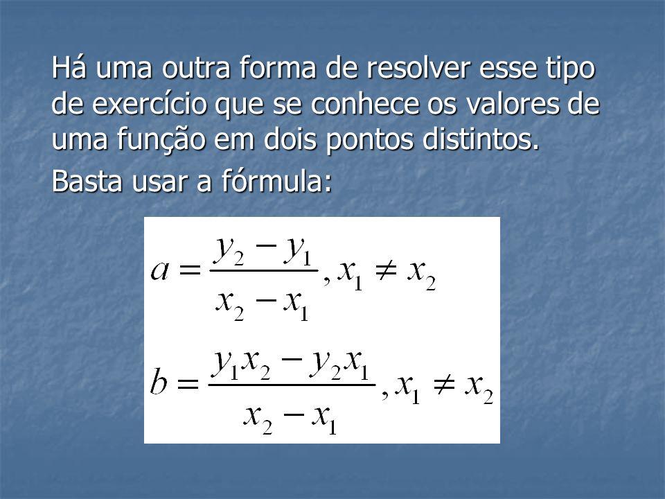 Logo, a função é f(x)= 2x – 1. Assim, f(1/2)=2.(1/2) - 1 = 1 – 1 f(1/2) = 0