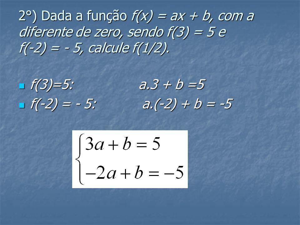Exercícios resolvidos 1°) Dada a função f(x) = ax + 2, determine o valor de a para que se tenha f(4)=20.