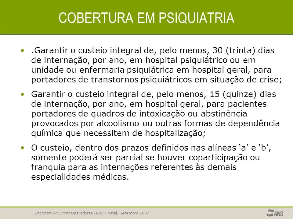 Encontro ANS com Operadoras - RPS - Natal, Setembro 2007 COBERTURAS HOSPITALARES ERROS COMUNS cobertura de exames complementares indispensáveis para o