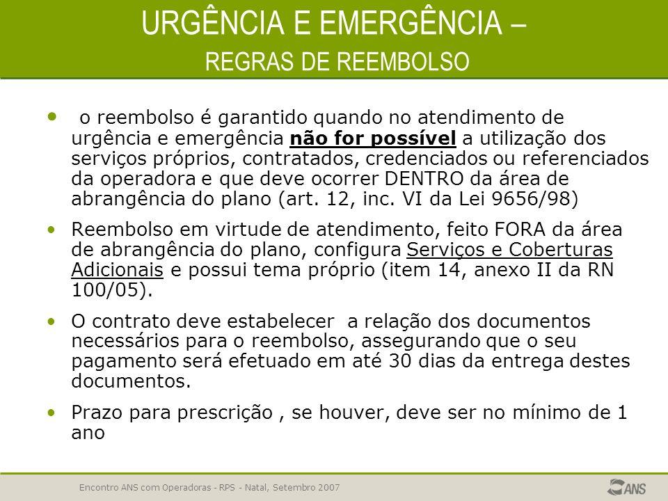 Encontro ANS com Operadoras - RPS - Natal, Setembro 2007 URGÊNCIA E EMERGÊNCIA EM PLANOS HOSPITALARES ERROS COMUNS Não garantir o atendimento de urgên