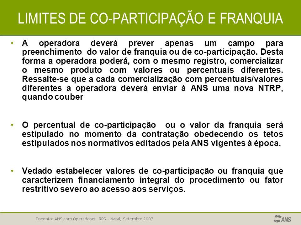Encontro ANS com Operadoras - RPS - Natal, Setembro 2007 MECANISMOS DE REGULAÇÃO ERROS COMUNS Co-participação é a parte efetivamente paga pelo consumi