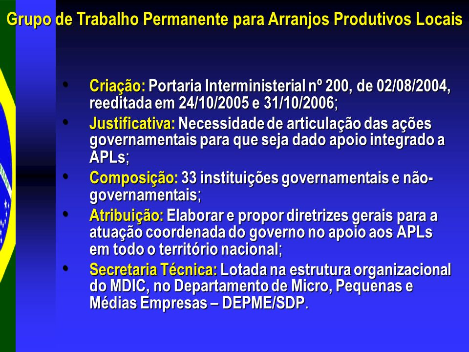 Núcleos Estaduais de Apoio aos Arranjos Produtivos Locais Articulados ao GTP APL Grupo de Trabalho Permanente para Arranjos Produtivos Locais