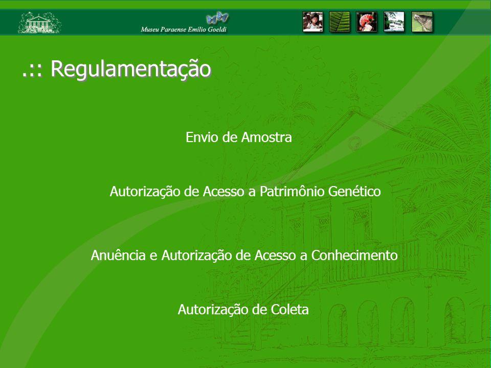 .:: Regulamentação Envio de Amostra Autorização de Acesso a Patrimônio Genético Autorização de Coleta Anuência e Autorização de Acesso a Conhecimento