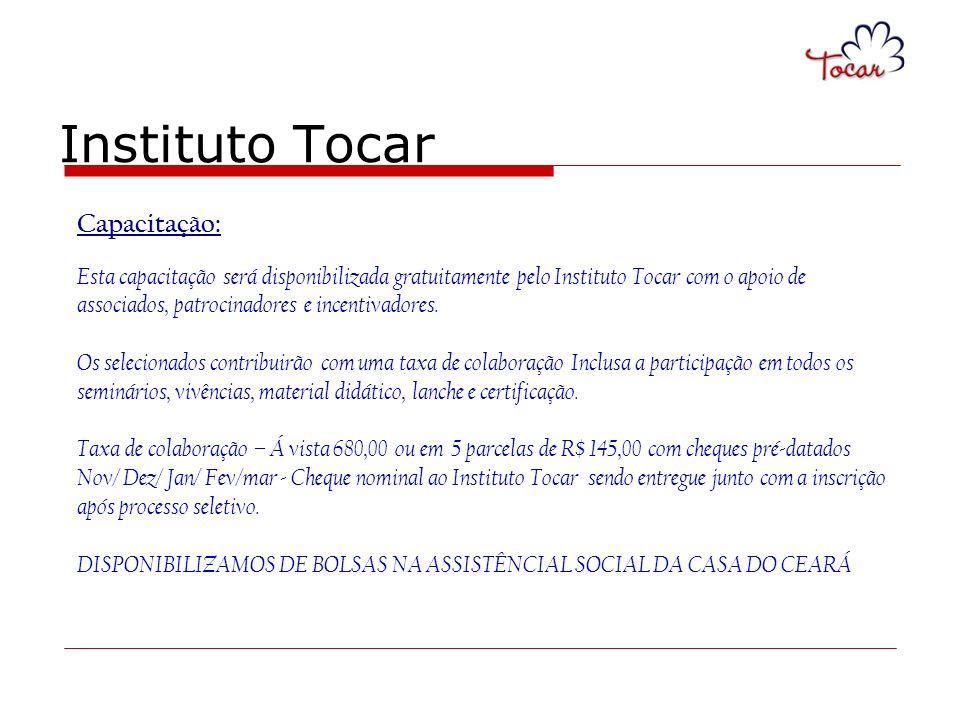 Instituto Tocar Capacitação: Esta capacitação será disponibilizada gratuitamente pelo Instituto Tocar com o apoio de associados, patrocinadores e ince