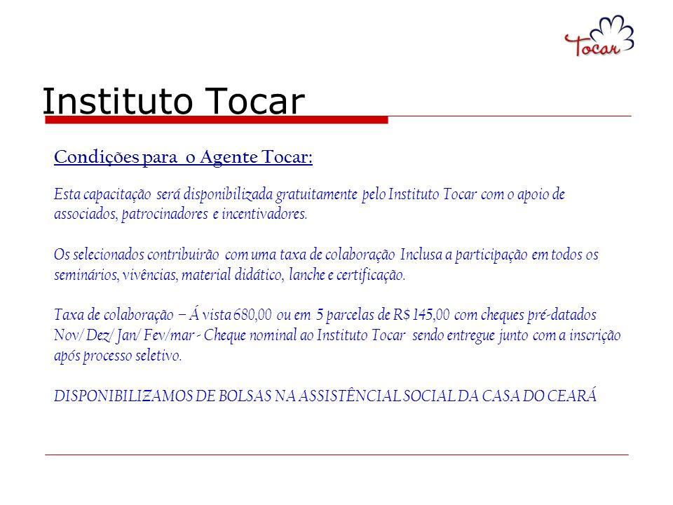 Instituto Tocar Condições para o Agente Tocar: Esta capacitação será disponibilizada gratuitamente pelo Instituto Tocar com o apoio de associados, pat