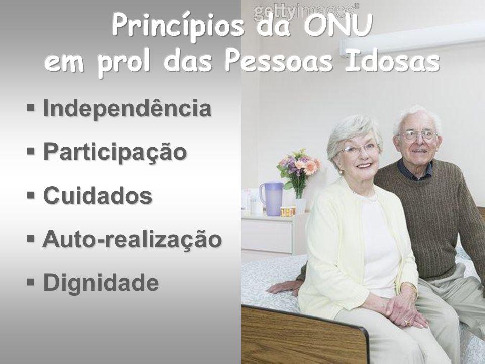 Independência Independência Participação Participação Cuidados Cuidados Auto-realização Auto-realização Dignidade Dignidade