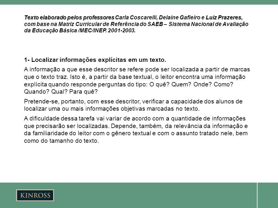 Texto elaborado pelos professores Luiz Prazeres Texto elaborado pelos professores Carla Coscarelli, Delaine Gafieiro e Luiz Prazeres, com base na Matr
