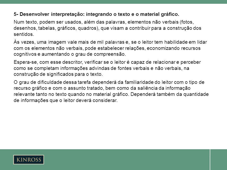 5- Desenvolver interpretação: integrando o texto e o material gráfico. Num texto, podem ser usados, além das palavras, elementos não verbais (fotos, d